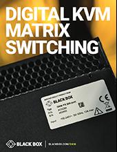 Digital KVM Matrix Switching