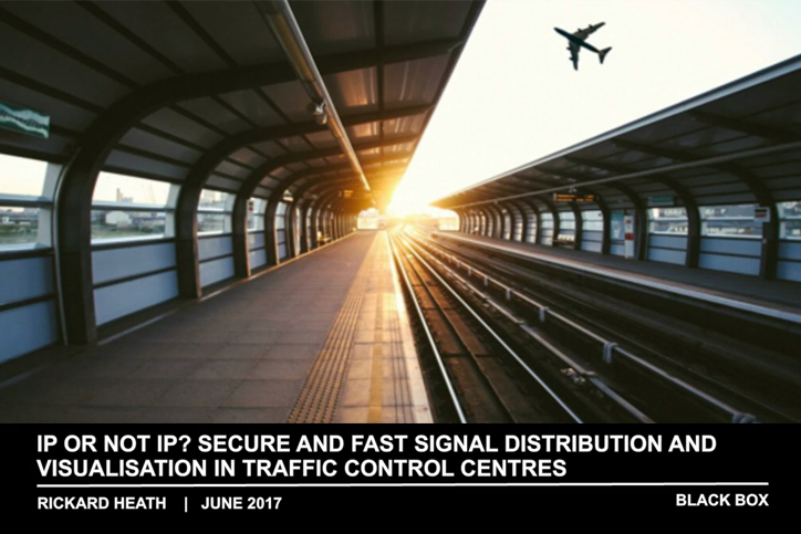 Webinar_KVM_Secure and Fast Signal Distribution and Visualisation in Traffic Control Centres